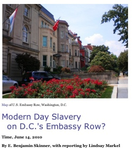 Time Magazine reported on slavery in Embassy Row in the nation's capital three years ago, but it can happen anywhere in the United States.