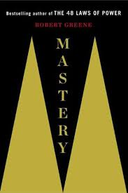 Mastery, by Robert Greene